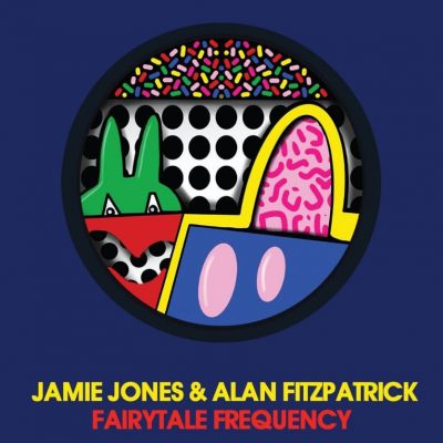 Fairytale Frequency (Jamie Jones + Alan Fitzpatrick)